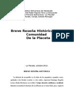Reseña Historica de LA PLACETA