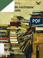 Roy, Camilien (2007) - El Arte de Rechazar Una Novela