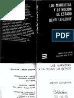 LEFEBVRE, Henri 1969 Los marxistas y la nocion de Estado.pdf