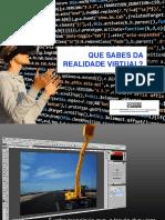 Que Sabes Da Realidade Virtual?