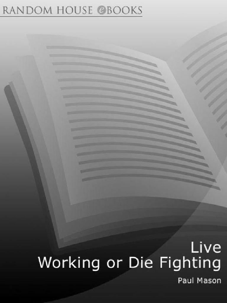 Live working or die fighting mason paulpdf migrant worker live working or die fighting mason paulpdf migrant worker socialism fandeluxe Image collections
