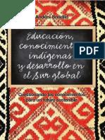 Educacion, Conocimientos Indigenas y Desarrollo en El Sur Global