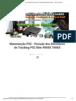 Manutenção PS2 - Posição Dos Resistores de Tracking PS2 Slim 900XX 700XX - Fácil de Consertar!