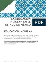 La Educación Indígena en El Estado de México