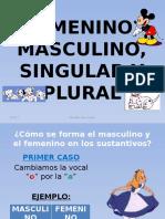 FEMENINO, MASCULINO, SINGULAR Y PLURAL.pptx