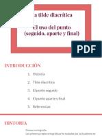 La Tilde Diacrítica El Uso Del Punto (Seguido, Aparte y Final)