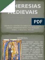 As Heresias Medievais - Apresentação