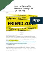 Como Romper La Barrera De Amigos – Haz Que Tu Amiga Se Convierta En Tu Novia..docx