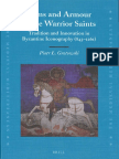 Brill Publishing Arms and Armour of the Warrior Saints, Tradition and Innovation in Byzantine Iconography 843-1261 (2010)