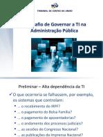 4. Os desafios de governar a TI na APF - Ministro-Substituto Augusto Sherman.pdf