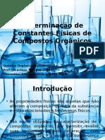 Determinação de Constantes Físicas de Compostos Orgânicos