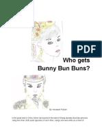 Who get Bunny Bun Buns?