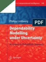 Dependability Modelling Under Ucertainty