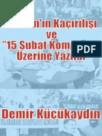 Öcalan'ın Kaçırılışı Ve 15 Şubat - Demir Kücükaydın