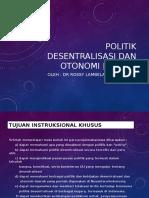 Politik Desentralisasi dan Otonomi Daerah.pptx