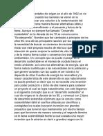 El desarrollo sustentable dio origen en el año de 1992 en río de Janeiro Brasil cuando las naciones se vieron en la necesidad de buscar una solución a la contaminación del planeta y de la misma manera buscar alternativas ú.docx