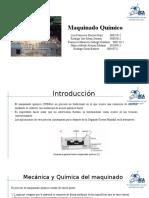 19-Maquinado Químico-Grupo 11.pptx