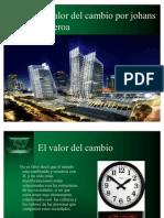 El Valor Del Cambio Por Johans Figueroa