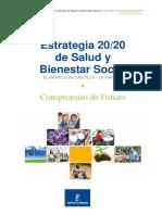 Estrategia 2020 de Salud y Bienestar Social. El Modelo de Castilla-la Mancha Strategy 20 20 of Health and Social Wellbeing. the Castilla-la Mancha Model