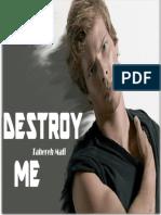 1.5 Destroy Me Warner