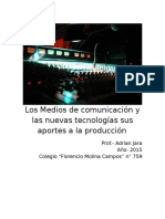 Los Medios de Comunicación y Las Nuevas Tecnologías Sus Aportes a La Producción