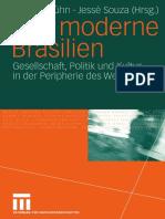 Thomas Kühn, Jessé Souza (auth.), Thomas Kühn, Jessé Souza (eds.)-Das moderne Brasilien_ Gesellschaft, Politik und Kultur in der Peripherie des Westens-VS Verlag fu