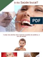 Estética Ou Saúde Bucal