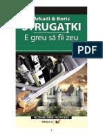 Arkadi Strugatki Si Boris Strugatki - E Greu Sa Fii Zeu [Ibuc.info]