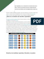 El Diseño de Medidas Repetidas Es Un Elemento Incondicional de La Investigación Científica y Ofrece Una Forma Menos Complicada de Realizar La Comparación de Los Efectos de Los Tratamientos Sobre Los Participantes