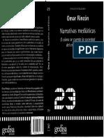 RINCON, Omar; -Narrativas Mediáticas. O como se cuenta la sociedad del entretenimiento-; Introducción, cap. 1, 2 y 3; Gedisa, Barcelona, 2006 .pdf