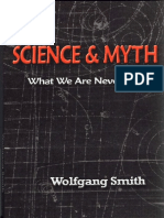 Wolfgang Smith - Science and Myth. What We Are Never Told