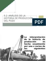5.2 -Análisis de La Historia de Producción Del Pozo