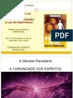 111 Trabalho espírita - A CAMINHO DA LUZ  I A Gênese Planet+íria - 1. A Comunidade dos Espíritos Puros