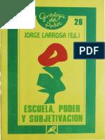 Larrosa & Alt. Escuela, Poder y Subjetivación.