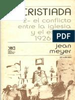 Jean, Meyer, La Cristiada, 2-El Conflicto Entre La Iglesia y El Estado 1926-1929, Siglo XXI Editores, México, 9a Ed. 1985