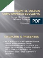 EL COLEGIO COMO EMPRESA EDUCATIVA.pptx