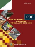 Produk Domestik Bruto Indonesia Triwulanan 2012 2016