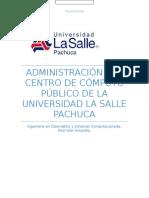 Administración Del Centro de Cómputo Público de La Universidad La Salle Pachuca