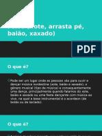 Forró (Xote, Arrasta Pé, Baião
