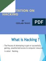 Presentation on Hacking by Odelabi Taiwo