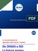 1er Jornada Regional de Seguridad y Salud Laboral - Campana. de OHSAS a ISO La Futura Norma ISO 45001