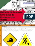 Melhorias e Simulação de  Processos com WBM