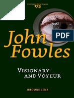 John Fowles Visionary and Voyeur