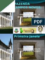 A Fazenda Campos Novos - Janelas Para a História Do Brasil