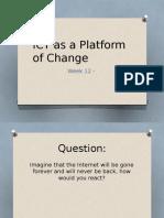 ICT as Platform for Change