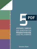 5 Atitudes simples que aumentam sua produtividade logo pela manhã - Geronimo Theml.pdf