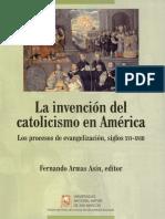 La Invención Del Catolicismo en America-