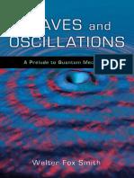 Smith W. F. - Waves and Oscillations. A Prelude to Quantum Mechanics (Волны и колебания. Введение в квантовую механику) - 2010.pdf