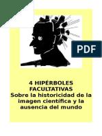 ENSAYO-4Hipérboles facultativas-La historicidad de la imagen científica y la ausencia del mundo.odt