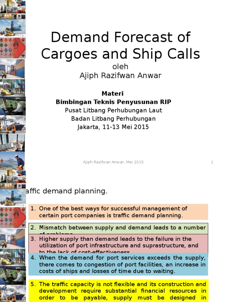 Demand Forecast of Cargoes and Ship Calls